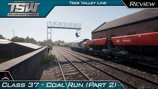 Train Sim World - Tees Valley Line | First Impressions/Review | Class 37 - Coal Run (2)