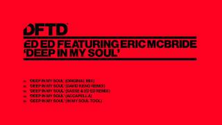 Download Ed Ed feat. Eric McBride 'Deep In My Soul' (David Keno Remix) MP3 song and Music Video