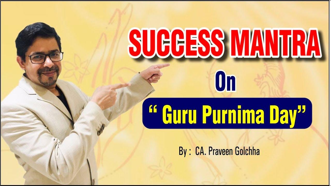 "Success Mantra on ""Gurupurnima Day"" | By CA. Praveen Golchha"