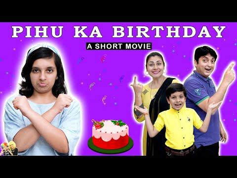 PIHU KA BIRTHDAY | A Short Movie | Happy Birthday Special | Aayu And Pihu Show