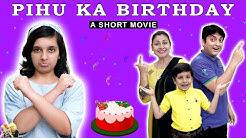 PIHU KA BIRTHDAY | A Short Movie | Birthday Special | Aayu and Pihu Show