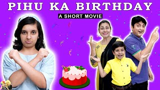 PIHU KA BIRTHDAY | A Short Movie | Birthday Special | Aayu and Pihu Show