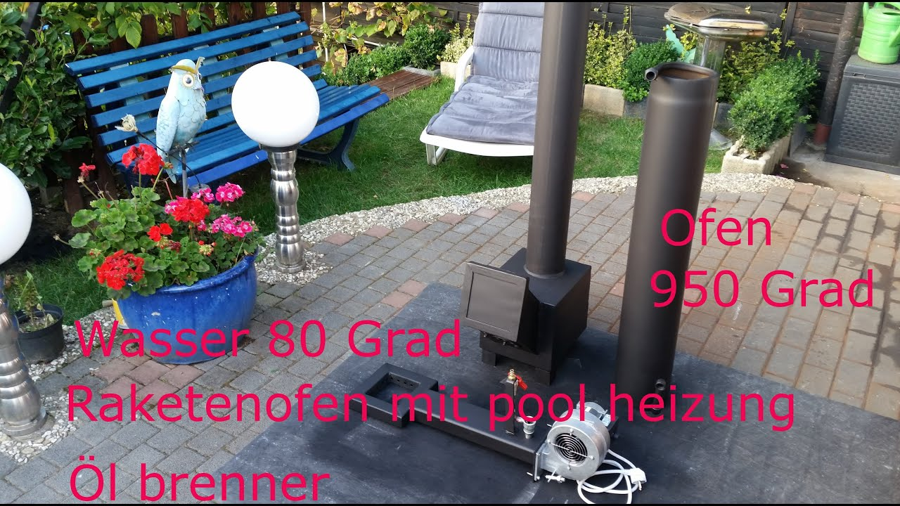 raketenofen 950 grad mit poolheizung und l brenner rauchfrei youtube. Black Bedroom Furniture Sets. Home Design Ideas
