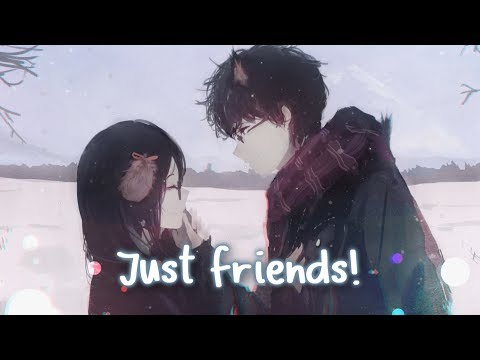 Nightcore - Just Friends || Lyrics