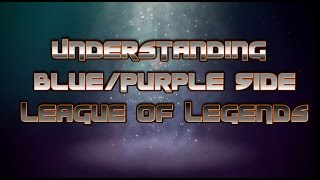 Become Better At League! Blue/Purple Side Differences