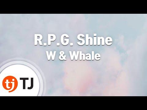 [TJ노래방] R.P.G. Shine - W & Whale ( - ) / TJ Karaoke