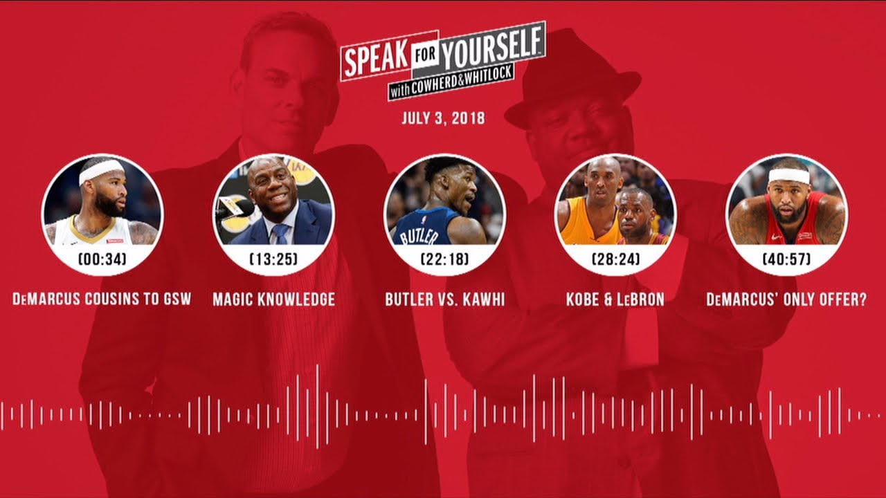 SPEAK FOR YOURSELF Audio Podcast (7.3.18) with Colin Cowherd, Jason Whitlock | SPEAK FOR YOURSELF