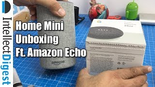 Google Home Mini Unboxing & Comparison With Amazon Echo In Indian English
