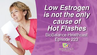 Low Estrogen is not the only cause of Hot Flashes