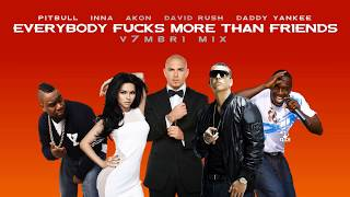 Download Pitbull feat. Inna, Akon, David Rush & Daddy Yankee - Everybody F***s More Than Friends MP3 song and Music Video