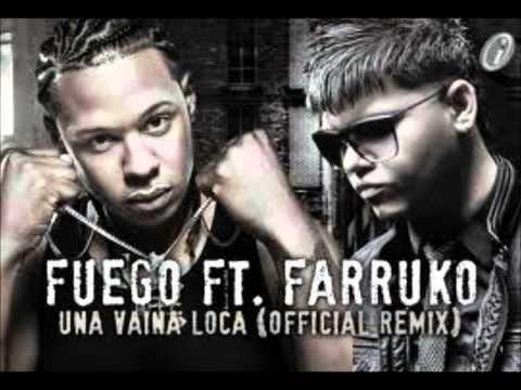 Fuego Ft. Farruko y El Potro Alvarez -- Una Vaina Loca (Oficial remix Extendido)