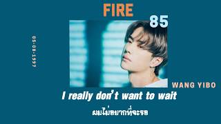 [Thaisub/ซับไทย] Fire - WANG YIBO