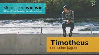 Timotheus und seine Jugend - Apostelgeschichte 16,1-15 - Maiko Müller