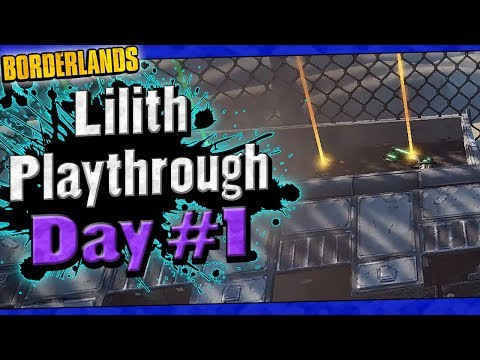 Borderlands | Lilith Playthrough Funny Moments And Drops | Day #1