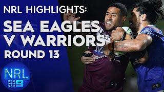 NRL Highlights: Sea Eagles v Warriors: Round 13 | NRL on Nine