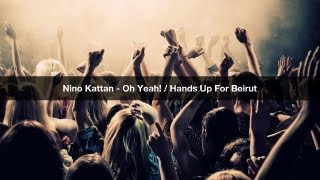Nino Kattan - Hands Up For Beirut!