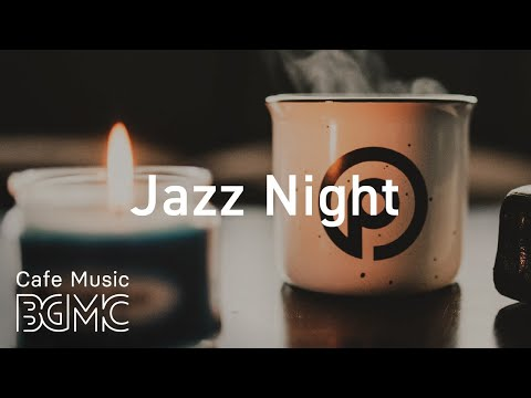 Jazz Night - Relaxing Night Lights Jazz - Smooth Slow Jazz for Great Evening - Chill Out Music