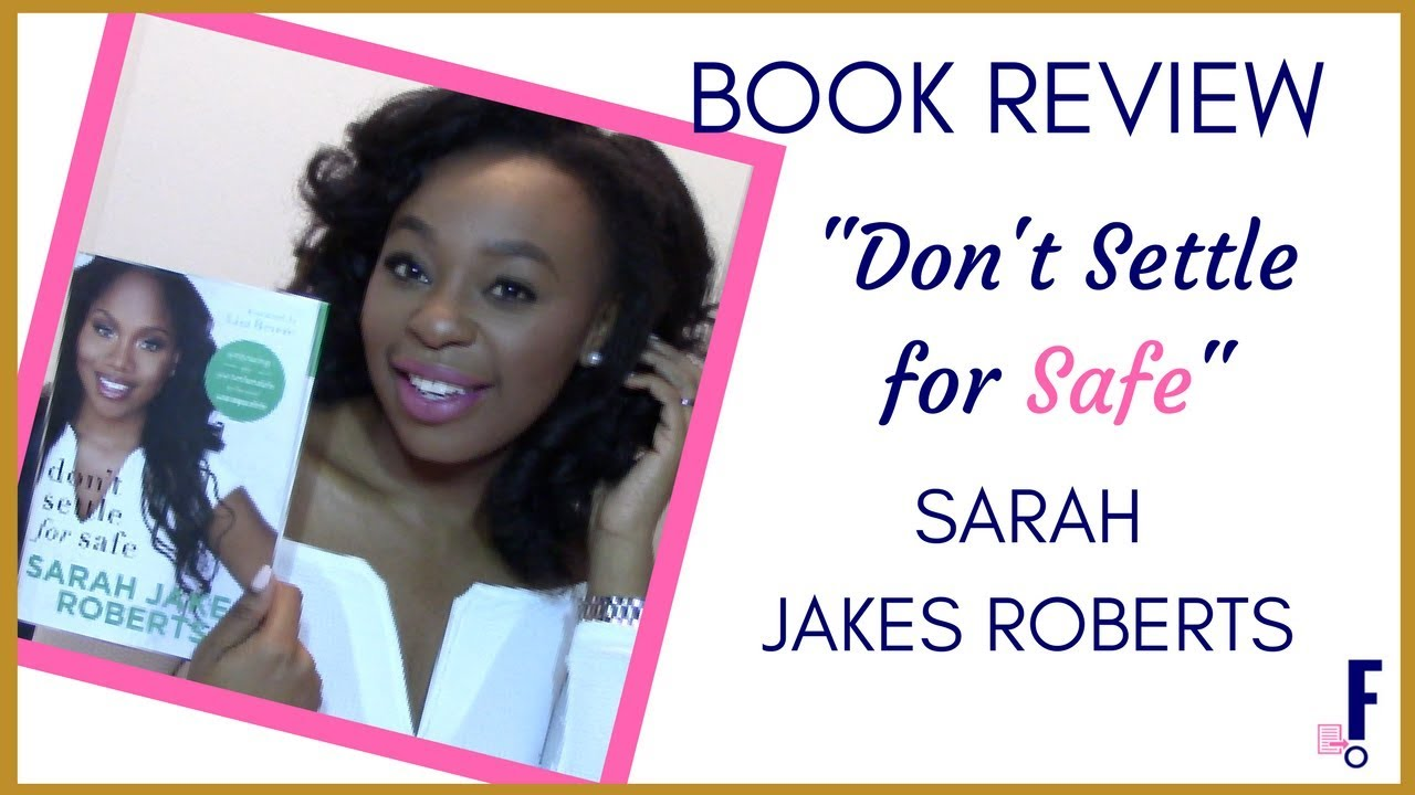 """Download Book Review: """"Don't Settle for Safe"""" by Sarah Jakes Roberts"""