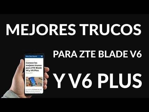 Los Mejores Trucos para ZTE Blade V6 y V6 Plus