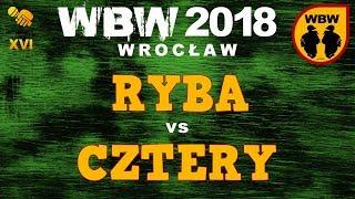 bitwa RYBA vs CZTERY # WBW 2018 Wrocław (1/8) # freestyle battle