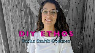 Tasha Smith Godinez: DIY Ethos interview