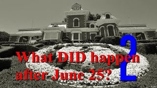 Michael Jackson: What DID happen after June 25th? Pt TWO Neverland