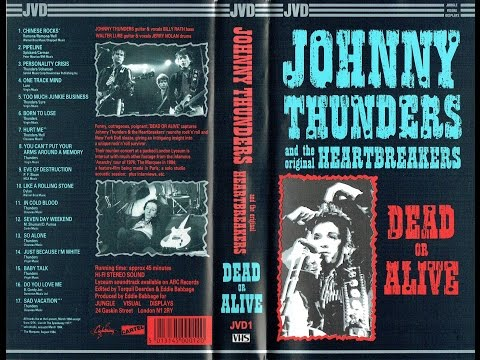Johnny Thunders And The Heartbreakers - Dead Or Alive Full Concert VHS 1985