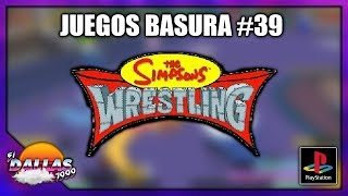 JUEGOS BASURA: The Simpsons Wrestling (PlayStation 1) - Loquendo