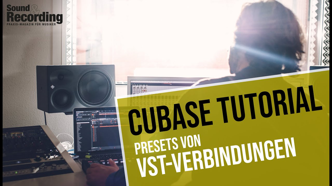 Cubase Tutorial: Presets von VST Verbindungen | german/deutsch | Sound &  Recording