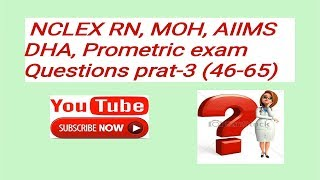 NCLEX, AIIMS,MOH ,DHA EXAM QUESTIONS PART-3 BY NURSES EXAM.