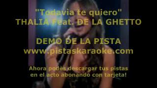 """Thalia Feat De La Ghetto """"Todavia te quiero"""" DEMO PISTA KARAOKE"""