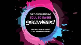 Purple Disco Machine Ft Natalie Conway - Soul So Sweet (Illyus & Barrientos Remix)