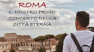 VLOG ROMA: Concerto di Tiziano Ferro e visita per Roma !