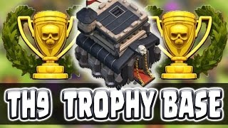 Clash Of Clans  TH9 Trophy Base WORKS IN TITAN LEAGUE 2017  Anti everything