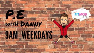 P.E with Danny - Friday