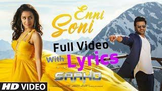 Saaho: Enni Soni Lyrics Full Video Song | Prabhas, Shraddha | Guru Randhawa, Tulsi Kumar