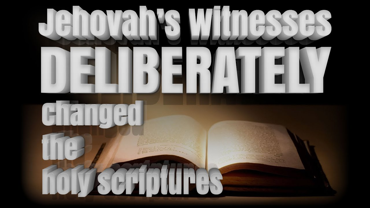Did Jehovah's Witnesses change their bible? YES, Here's proof
