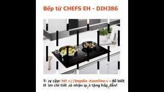 Giới thiệu Bếp từ đôi CHEFS EH-DIH386 nhập khẩu nguyên chiếc Đức - Bepdientuonline.vn