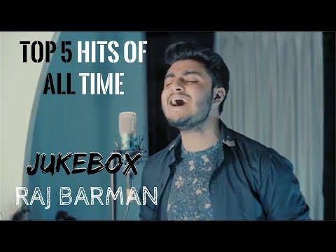 Top 5 Hits Of All Time || Raj Barman  || JukeBox || HD || Music Addiction
