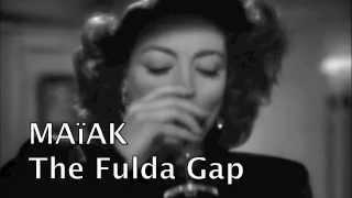 MAïAK The Fulda Gap