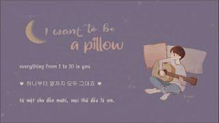 I want to be a pillow (베개가 되고 싶어요) - J_ust (그_냥) [Vietsub - Engsub - Hangul]