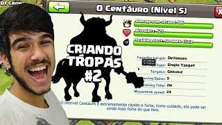 O CENTÁURO - CRIANDO NOVAS TROPAS NO CLASH OF CLANS #2
