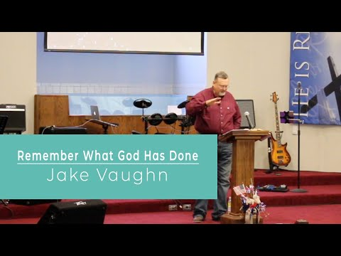 Remember What God Has Done | Sermon | East Delta Baptist Church
