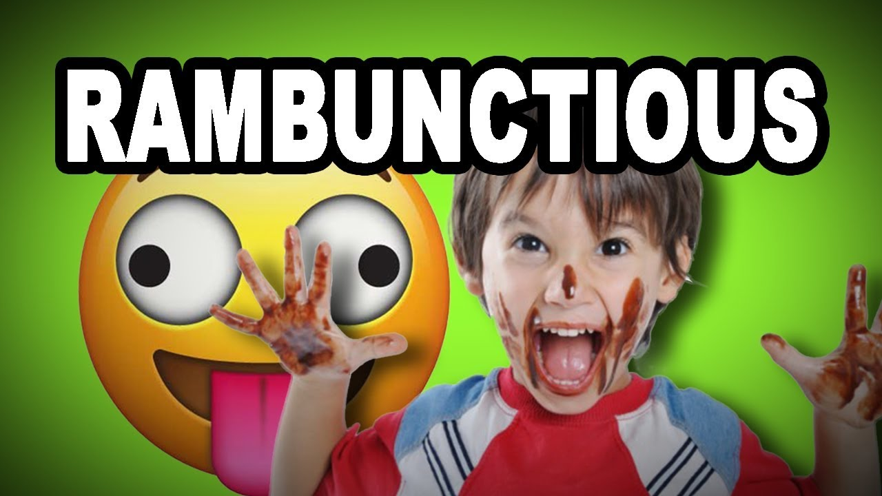 Learn English Words: RAMBUNCTIOUS - Meaning, Vocabulary