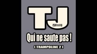 TJ - Qui Ne Saute Pas (Trampoline 2)(EXCLU FHC39)