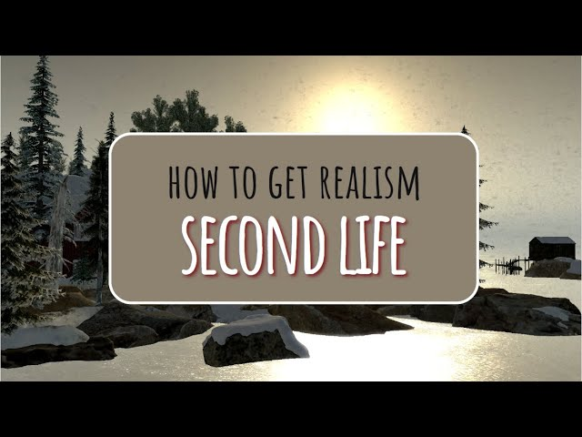 How To Get Realism In Second Life (Building Locations)