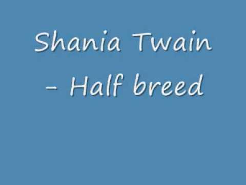 Shania Twain - Half breed