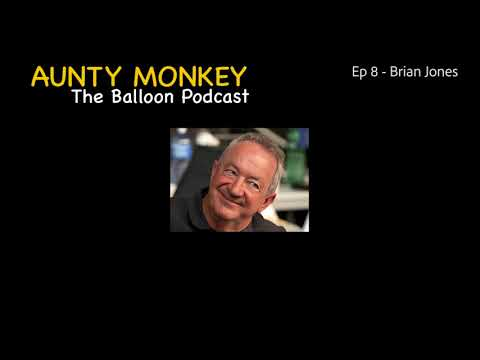 Aunty Monkey - Ep 8 - Brian Jones