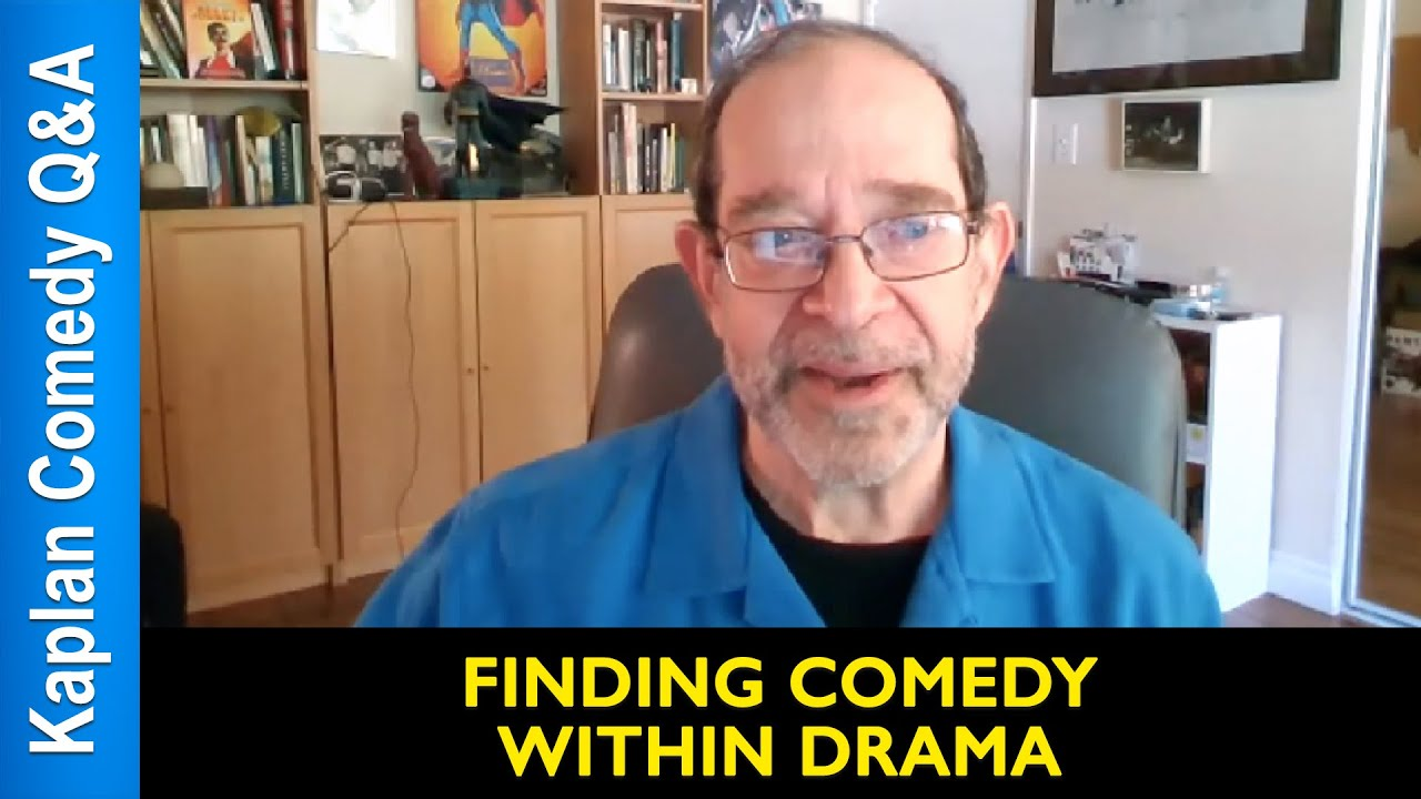Finding Comedy Within Drama - Steve Kaplan - YouTube
