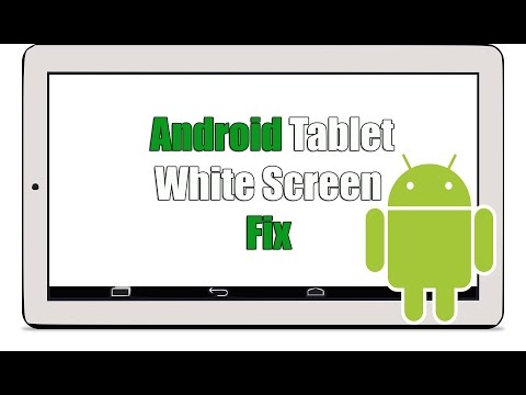 Fix for Android Tablet White Screen Issue